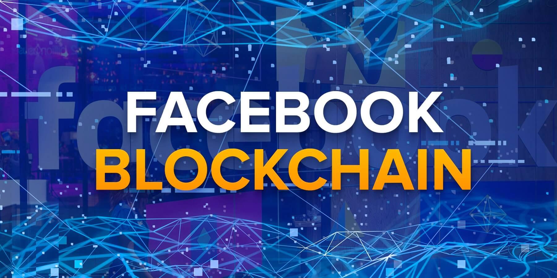 Chúng ta nên mong đợi gì từ nhóm Blockchain của FB?