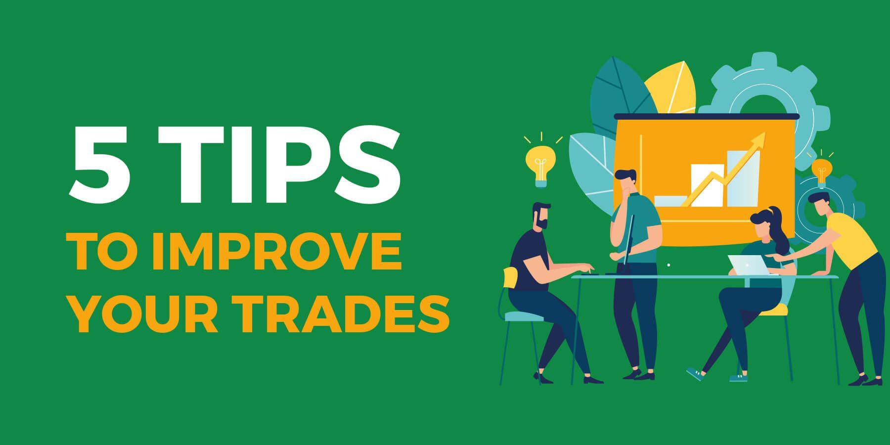5 mẹo để cải thiện giao dịch của bạn nếu bạn kém hiệu quả